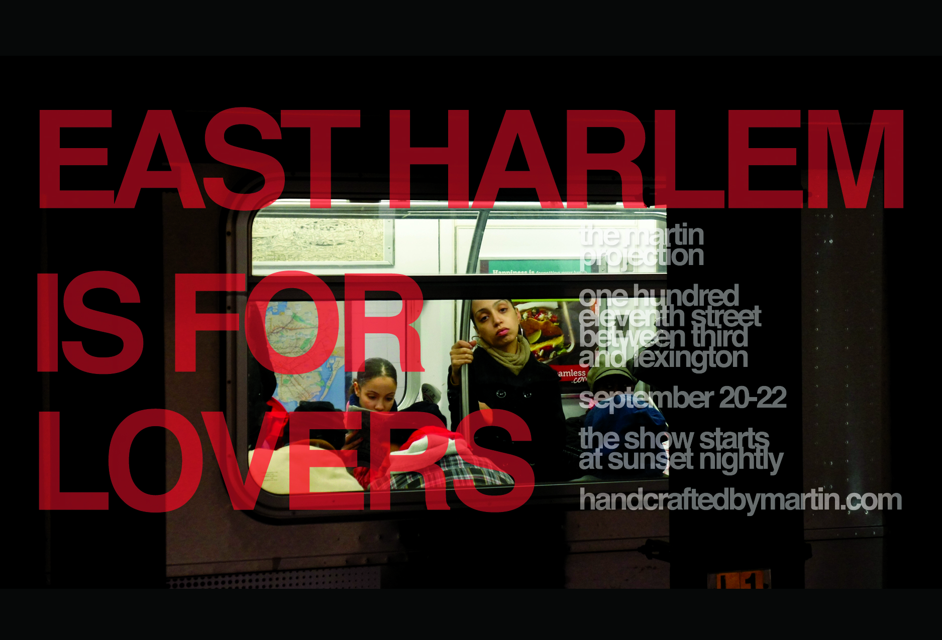 East Harlem Is For Lovers; the martin projection September 20 – 22